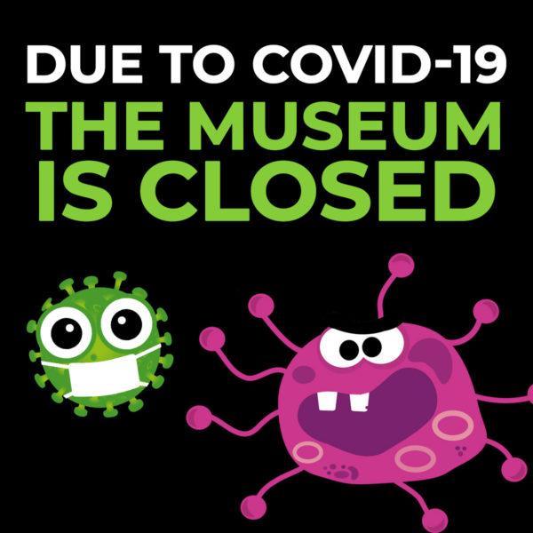 COVID-19 Closes Museum