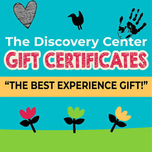 The Discovery Center Gift Certificates